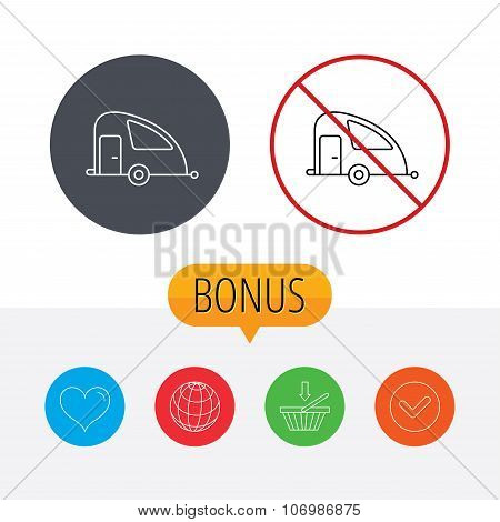 Travel van icon. Holiday camper sign. Shopping cart, globe, heart and check bonus buttons. Ban or stop prohibition symbol. poster