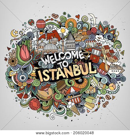 Cartoon cute doodles hand drawn HWelcome to Istanbul inscription. Colorful illustration. Line art detailed, with lots of objects background. Funny vector artwork