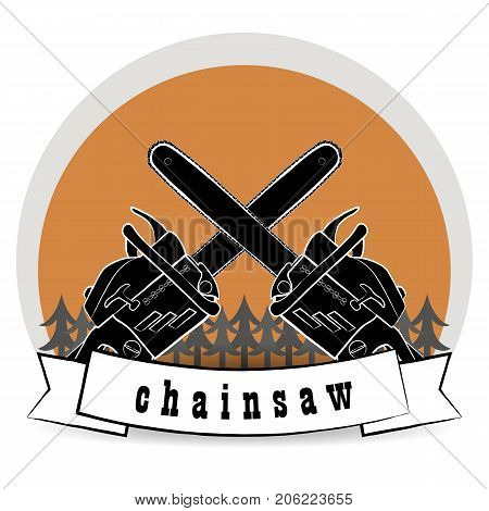illustration with two chainsaws in the background of the forest. Can be used for the logo. Vector illustration.