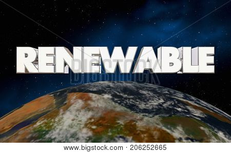 Renewable Earth Planet Energy Resources 3d Illustration - Elements of this image furnished by NASA
