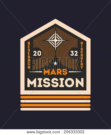 Martian mission vintage isolated label. Scientific odyssey symbol, modern spacecraft flying, planet colonization vector illustration.