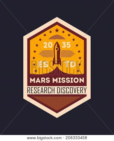Martian space mission vintage isolated label. Scientific odyssey symbol, modern spacecraft flying, planet colonization vector illustration.