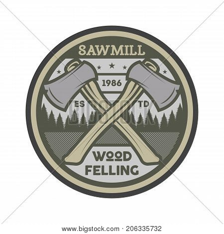 Wood felling vintage isolated label. Woodwork company badge, wood carpentry service sign vector illustration.