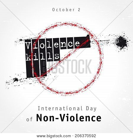 Violence kills lettering design, concept for International Day of Non-Violence. Vector grunge illustration with the inscription Violence kills on background of a shooting pistol and a stop sign