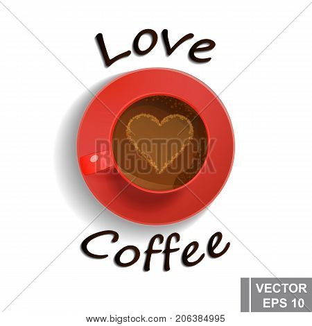 Love Coffee. An Invigorating Drink. The Red Circle. View From Above.