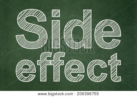 Health concept: text Side Effect on Green chalkboard background