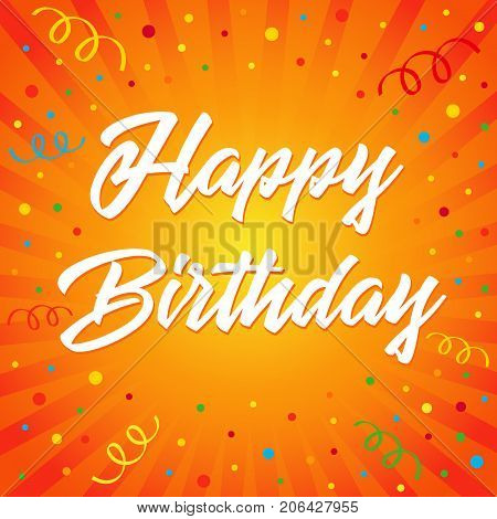 Happy birthday typographic vector design for greeting card colored confetti on flash radial lines. Birthday card celebration, invitation banner. Isolated birthday text, vector lettering composition