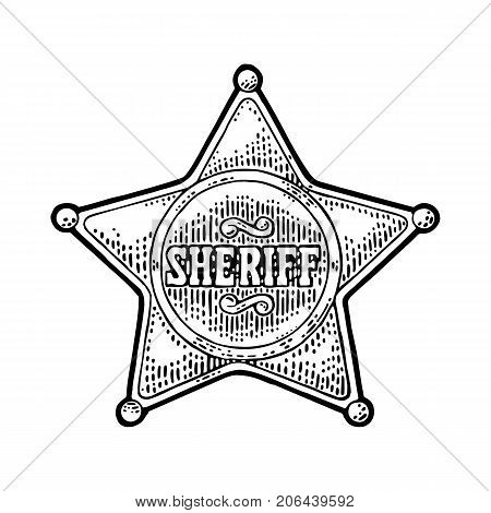 Sheriff star. Vintage black vector engraving illustration for western poster web police badge. Isolated on white background.