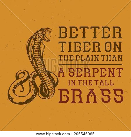 Motivational poster. Inspirational quote design. Serpent image.