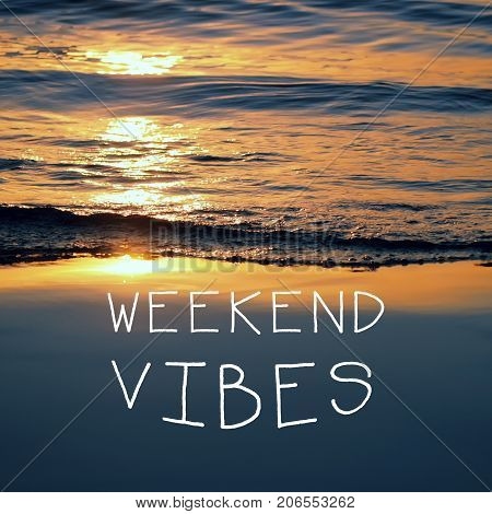 Weekend Motivational And Inspirational Quotes - Weekend Vibes. Retro Styled And Blurry Background