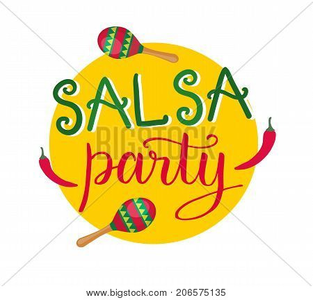 Salsa party hand-drawn lettering with maracas and chilly pepper on yellow background for colorful latino salsa party banner. Vector illustration
