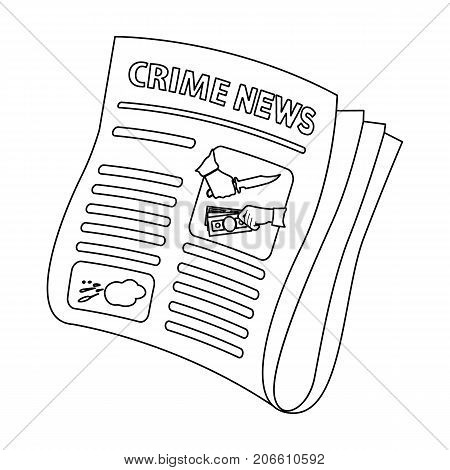 Newspaper crime news.Crime article in the press single icon in outline style vector symbol stock illustration .