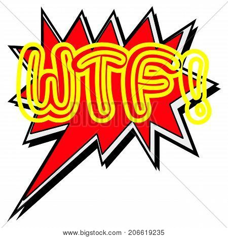 WTF! yellow word.Creative Inspiring Motivation Quote Concept Word On Red Speech bubble background