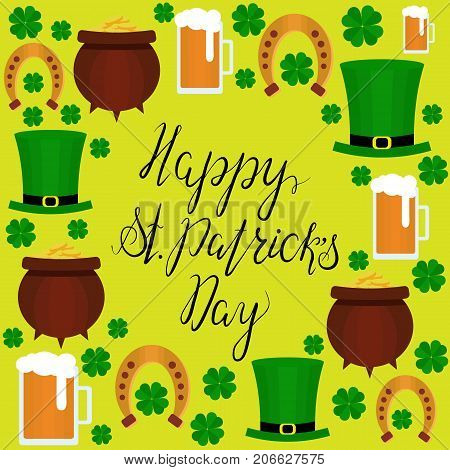 Lettering Happy St. Patricks Day with shamrock, green hat, beer and pot. Vector. Flat. Could be used for St. Patricks Day cards, invitations. Designe elements.