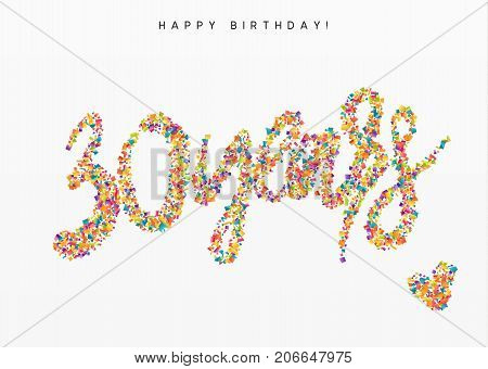 Thirty years, lettering sign from confetti. Holiday Happy birthday. Vector illustration.