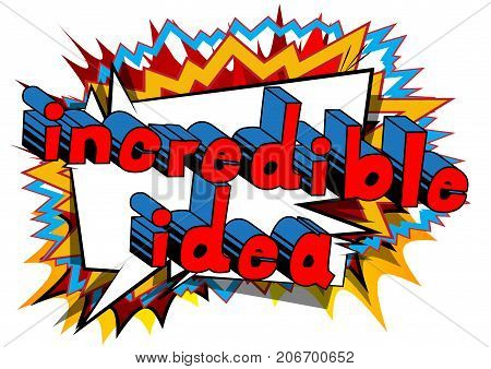 Incredible Idea - Comic book style phrase on abstract background.