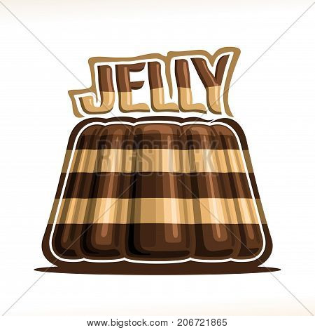 Vector logo for chocolate Jelly, poster with choco coffee gelatin dessert with creamy vanilla layer, original typography typeface for brown word jelly, cocoa pudding made from mold of segmented shape.