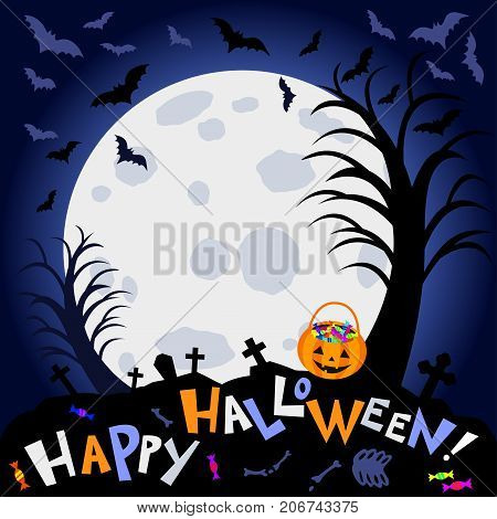 Halloween background. Scary trees big moon and halloween pumpkin bag candies and text Happy Halloween on dark background. Night autumn landscape. Vector