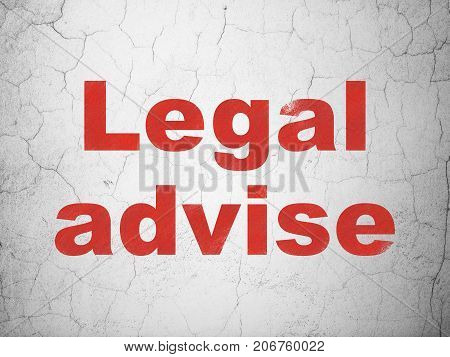 Law concept: Red Legal Advise on textured concrete wall background