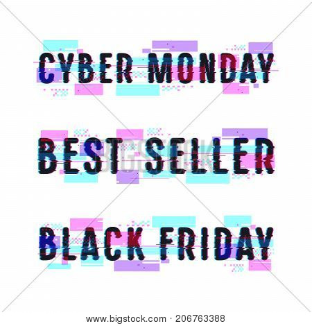 Set of banners for black friday cyber monday best seller. Design with glitch distortion effect