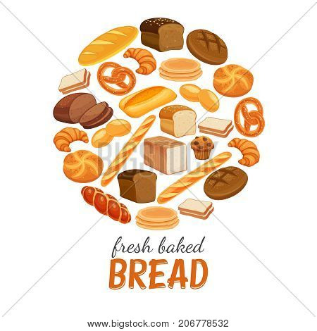 Vector illustration bread products round poster. Rye bread and pretzel, muffin, pita, ciabatta and croissant, wheat and whole grain bread, bagel, toast bread, french baguette for design menu bakery.