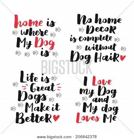 Set Of Dog Adoption Hand Written Lettering. Brush Lettering Quotes About The Dog. Vector Motivationa