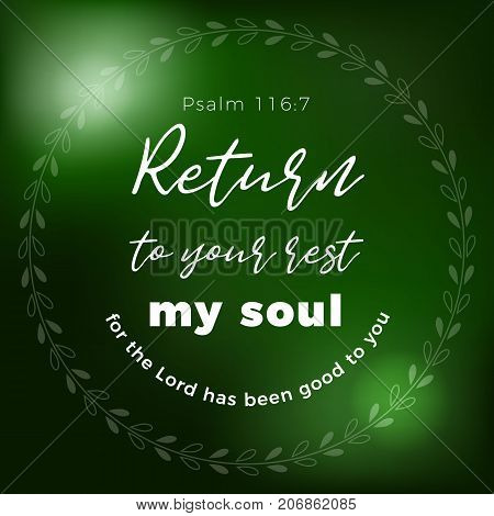 Return to your rest, my soul, for the Lord has been good to you, hand  lettering typography, bible verse from Plasm