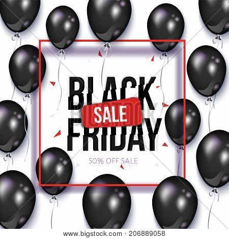 Black Friday square sale banner, flyer design with balloons and frame, vector illustration on white background. Black Friday sale banner, flyer, poster template