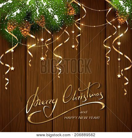 Gold lettering Merry Christmas and Happy New Year on brown wooden background with winter decorations. Decorative spruce branches with snow, pine cones, holiday streamers and golden Christmas stars, illustration.