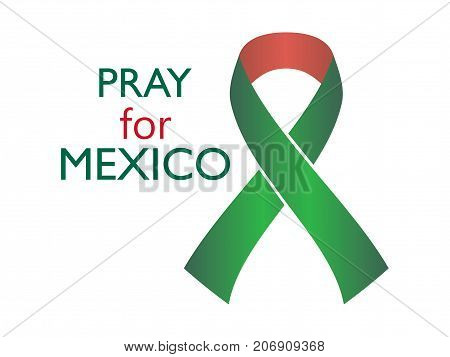 Pray For Mexico. Earthquake. Ribbon With Flowers Of The Flag Of Mexico, Natural Disaster. Vector Ill