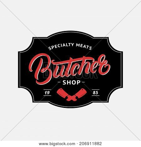 Butcher Shop hand written lettering logo, label, badge, emblem. Vintage retro style. Template for shop, cover, sticker, print or business works. Isolated on background. Vector illustration