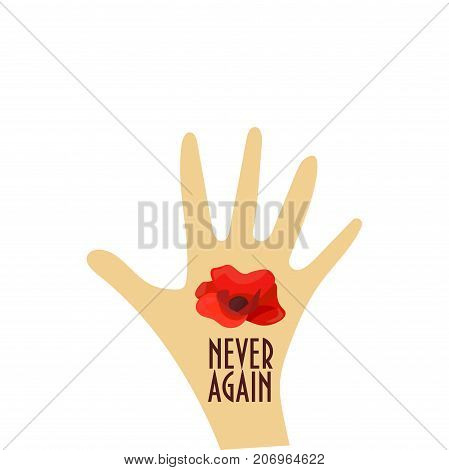 Vector illustration for Remembrance Day also known as Poppy or Armistice day: Poppy flower, hand, text Never Again. Great also for Korean Memorial day. Remembrance Poppy banner template.