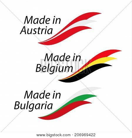 Simple logos Made in Austria Made in Belgium and Made in Bulgaria vector logos with Austrian Belgian and Bulgarian flags