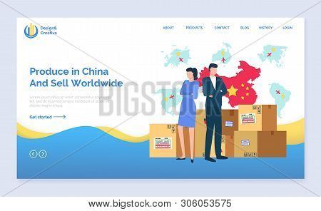 Produce In China And Sell Worldwide Vector, People Standing By Packages, Business Partners Working O