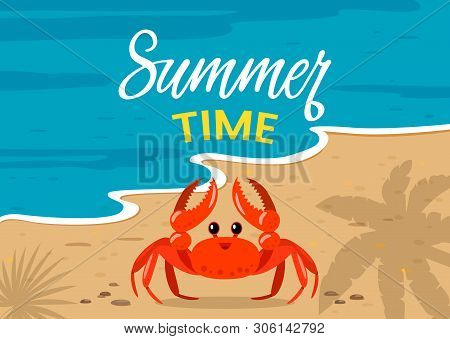 Summer Sunny Day On The Ocean, Fun Crab And The Inscription Summer Time. Summer Vacation, Vacation A