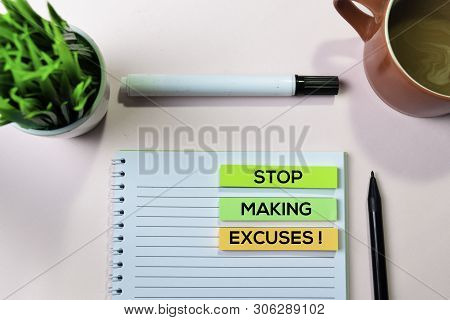 Stop Making Excuses! Text On Sticky Notes With Office Desk Concept