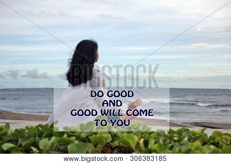 Inspirational Quote- Do Good And Good Will Come To You. With Blurry Image Of A Young Woman In A Medi