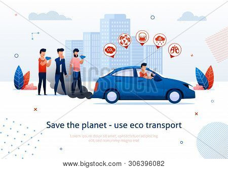 Save Planet Use Eco Transport. Man Drive Petrol Engine Car People Cough Vector Illustration. Dirty A