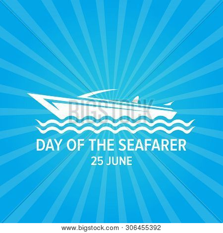 Day Of The Seafarer 25 June. Vector Slhouette Of Yach Or Boat