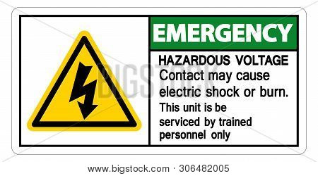 Emergency Hazardous Voltage Contact May Cause Electric Shock Or Burn Sign Isolate On White Backgroun