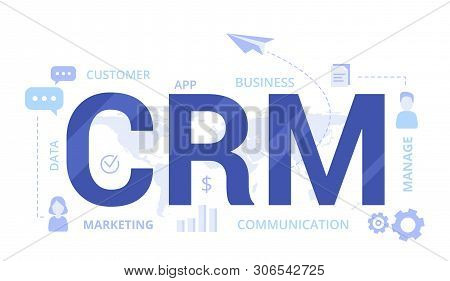 Organization Of Data On Work With Clients, Crm Concept. Customer Relationship Management Vector Illu