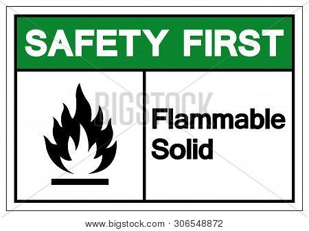 Safety First Flammable Solid Symbol Sign ,vector Illustration, Isolate On White Background Label .ep