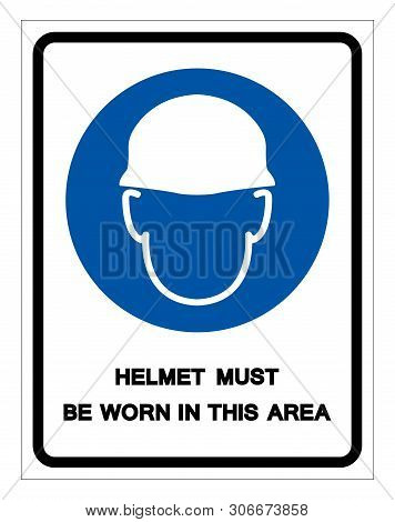 Helmet Must Be Worn In This Area Symbol Sign, Vector Illustration, Isolate On White Background Label