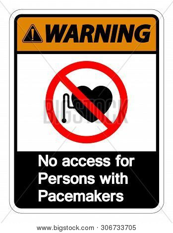 Warning No Access For Persons With Pacemaker Symbol Sign Isolate On White Background,vector Illustra