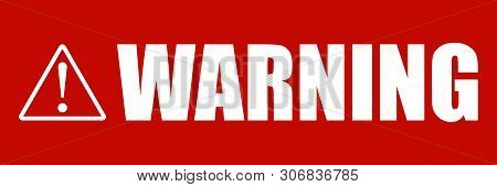 Warning Attention Sign. Text Warning With Sign On Red Background