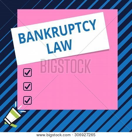 Conceptual hand writing showing Bankruptcy Law. Business photo showcasing Designed to help creditor in getting the asset of the debtor Speaking trumpet on bottom and paper on rectangle background. poster