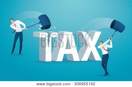 Man Destroying The Word Tax With A Hammer. Vector Illustration Eps10