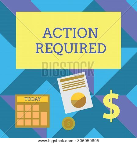 Text sign showing Action Required. Conceptual photo Regard an action from someone by virtue of their position Computing Dollar Investment in Gold and Presenting Data thru Pie Chart Graph. poster