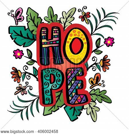 Hope Hand Lettering. Slogan Concept. White Background. For Fashionable T-shirts, Posters, Gifts Or O