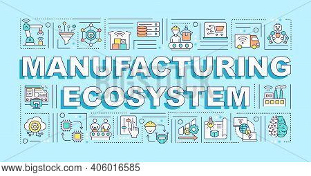 Manufacturing Ecosystem Word Concepts Banner. Infographics With Linear Icons On Blue Background. Sup